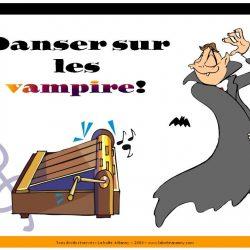 Danser sur les vampires!