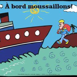 À bord moussaillons!